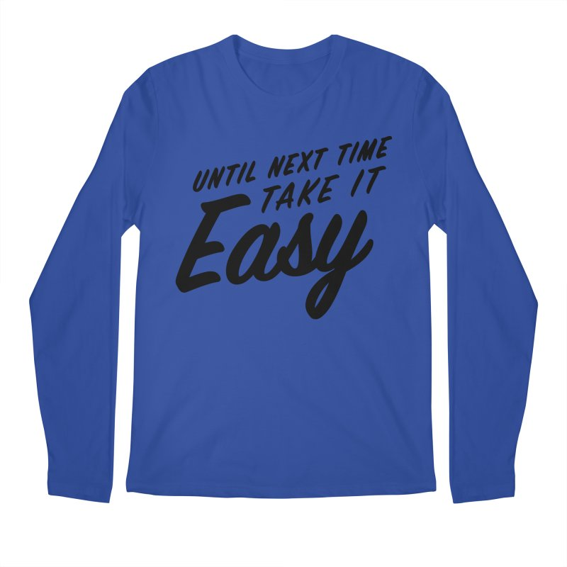 Take It Easy - Black Men's Regular Longsleeve T-Shirt by All Things Vechs