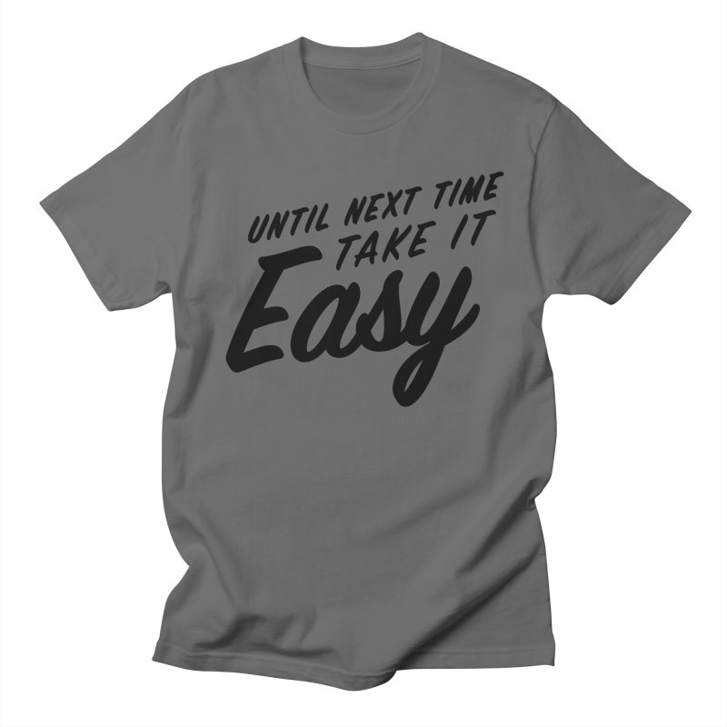 Take It Easy - Black Men's T-Shirt by All Things Vechs