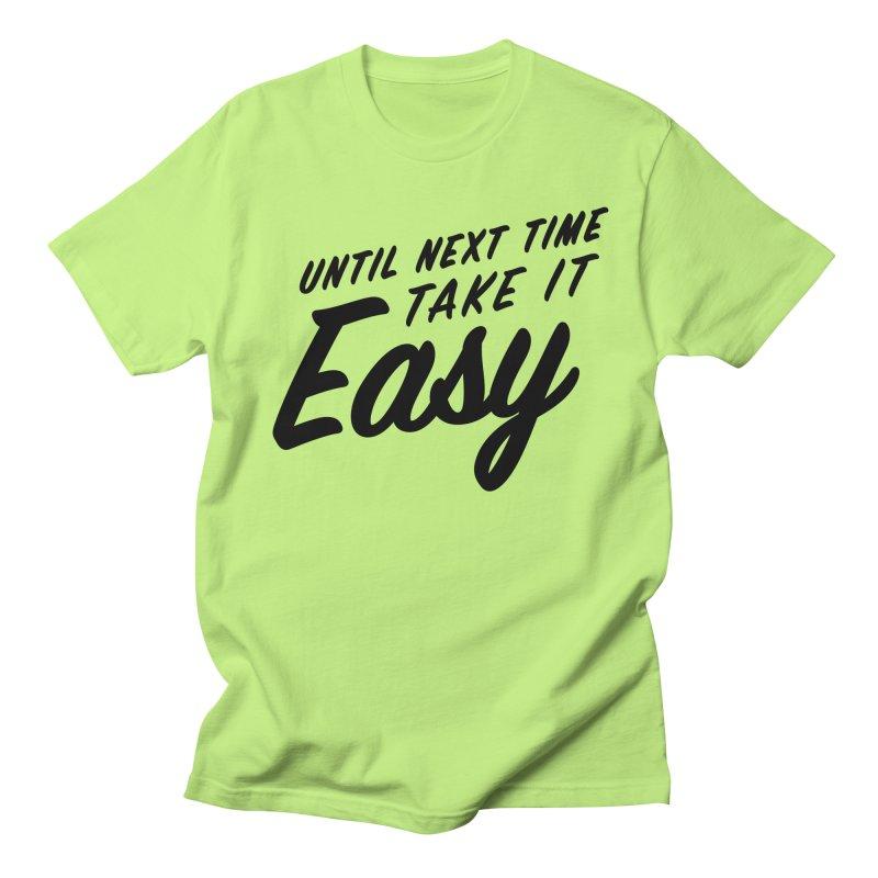 Take It Easy - Black Men's Regular T-Shirt by All Things Vechs