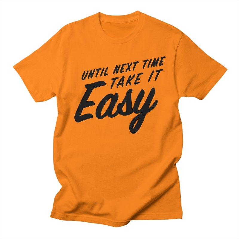 Take It Easy - Black Women's Regular Unisex T-Shirt by All Things Vechs