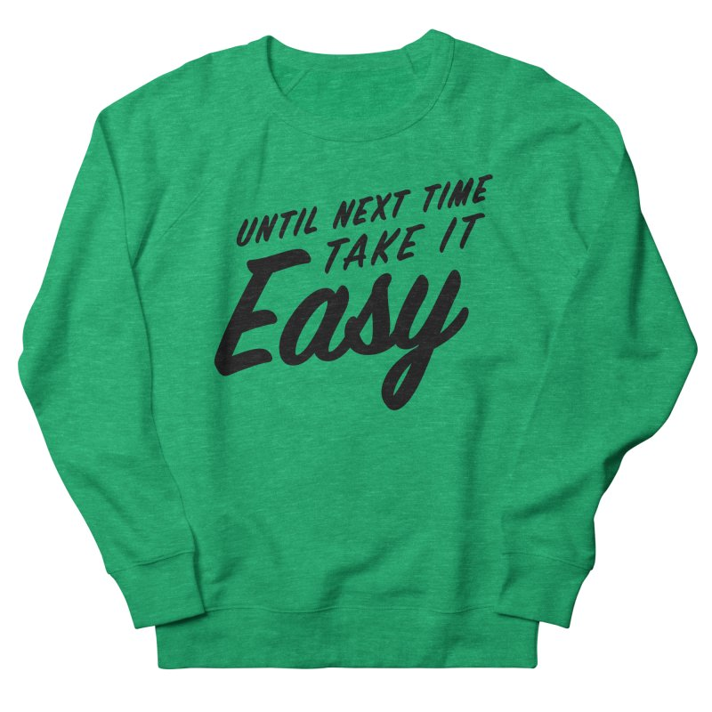 Take It Easy - Black Men's French Terry Sweatshirt by All Things Vechs