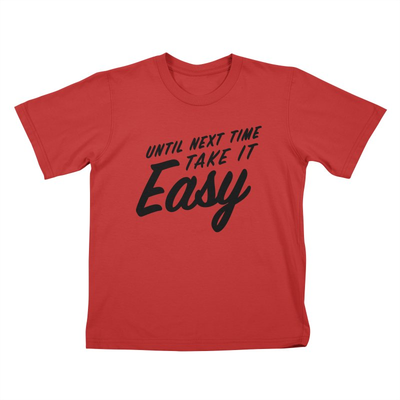 Take It Easy - Black Kids T-Shirt by All Things Vechs