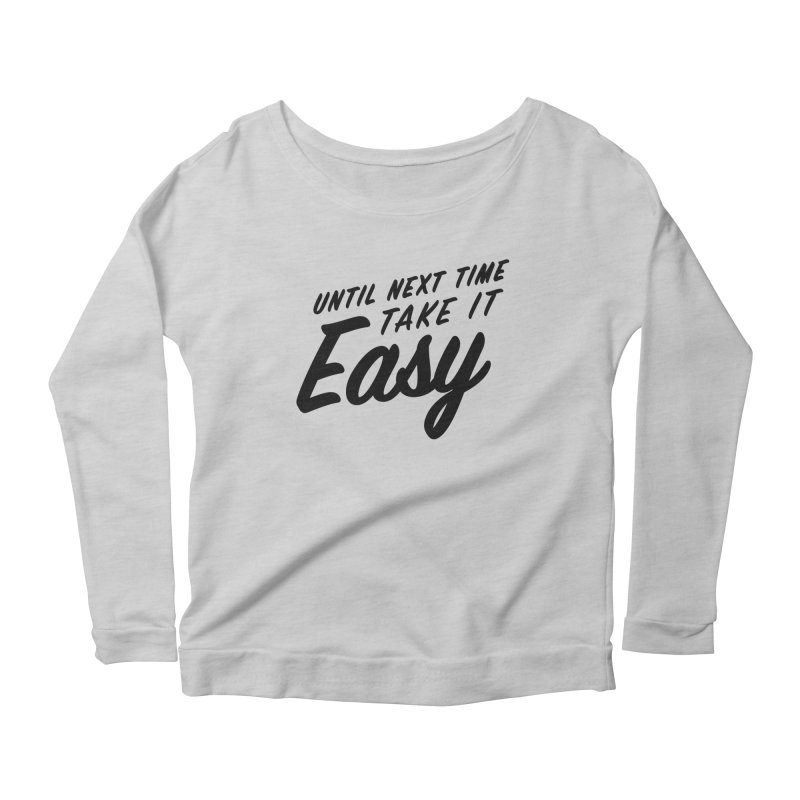 Take It Easy - Black Women's Scoop Neck Longsleeve T-Shirt by All Things Vechs