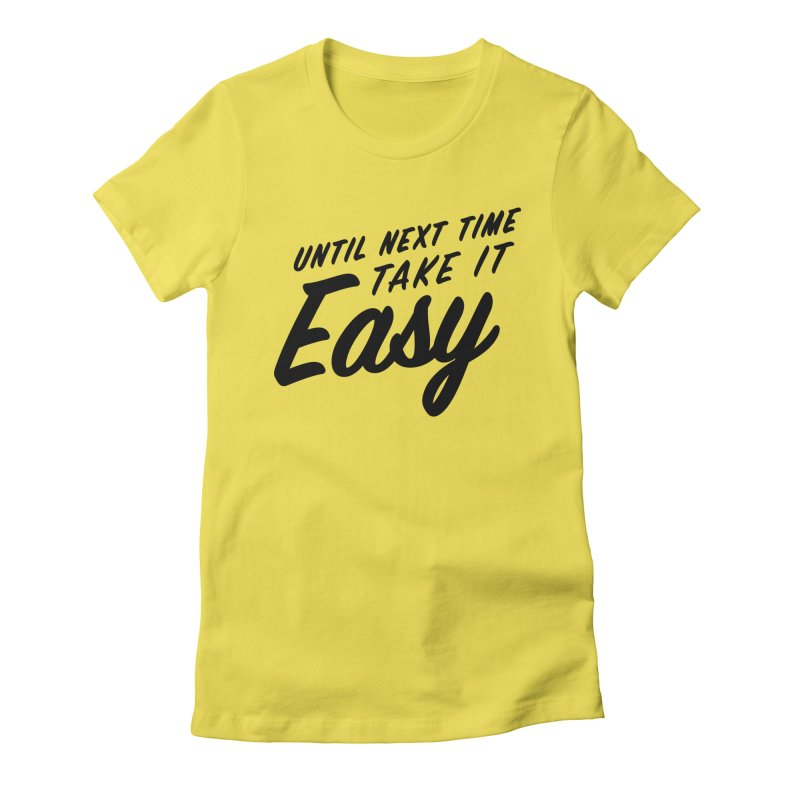 Take It Easy - Black Women's Fitted T-Shirt by All Things Vechs