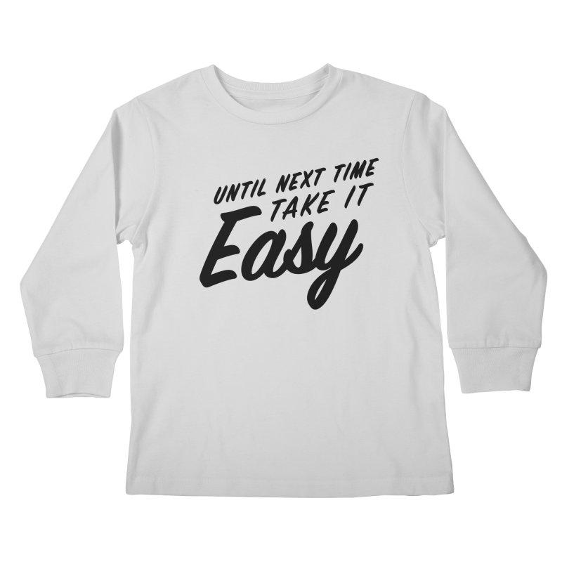 Take It Easy - Black Kids Longsleeve T-Shirt by All Things Vechs