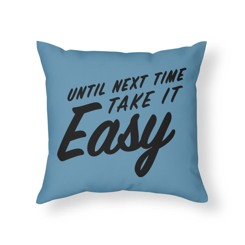 Take It Easy - Black Home Throw Pillow by All Things Vechs