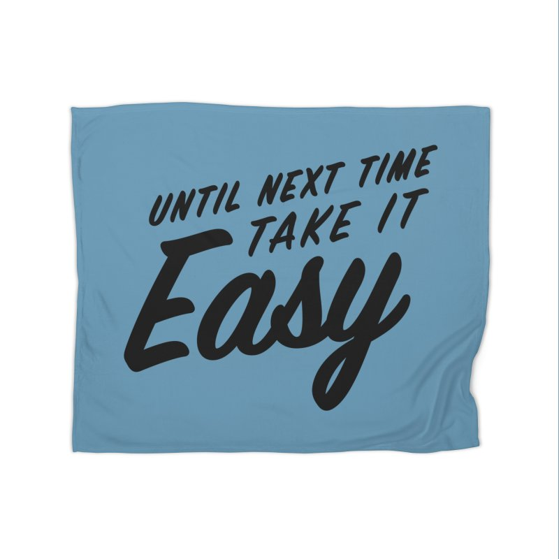 Take It Easy - Black Home Fleece Blanket Blanket by All Things Vechs