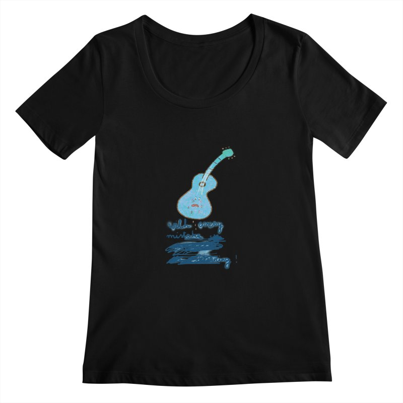 With every mistake... Women's Scoopneck by VeraChuckandDave's Artist Shop