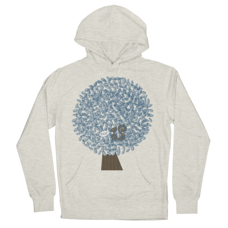 Not in my tree Women's Pullover Hoody by VeraChuckandDave's Artist Shop