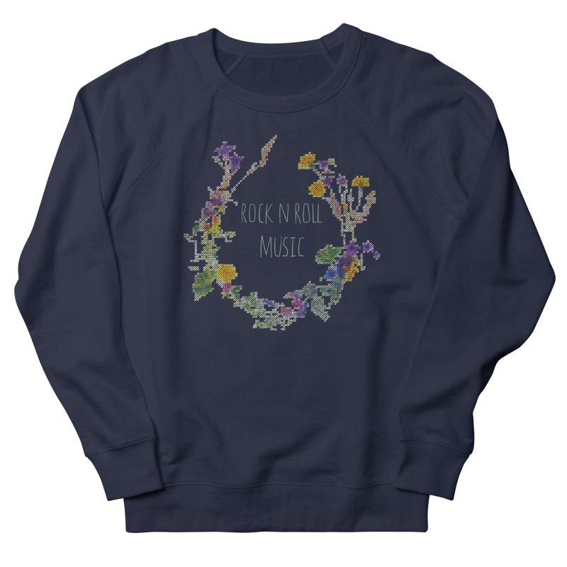 It must be rock n roll music! Women's Sweatshirt by VeraChuckandDave's Artist Shop