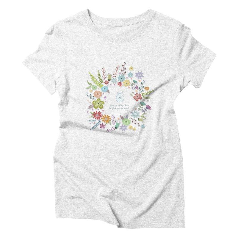 The space between Women's Triblend T-shirt by VeraChuckandDave's Artist Shop