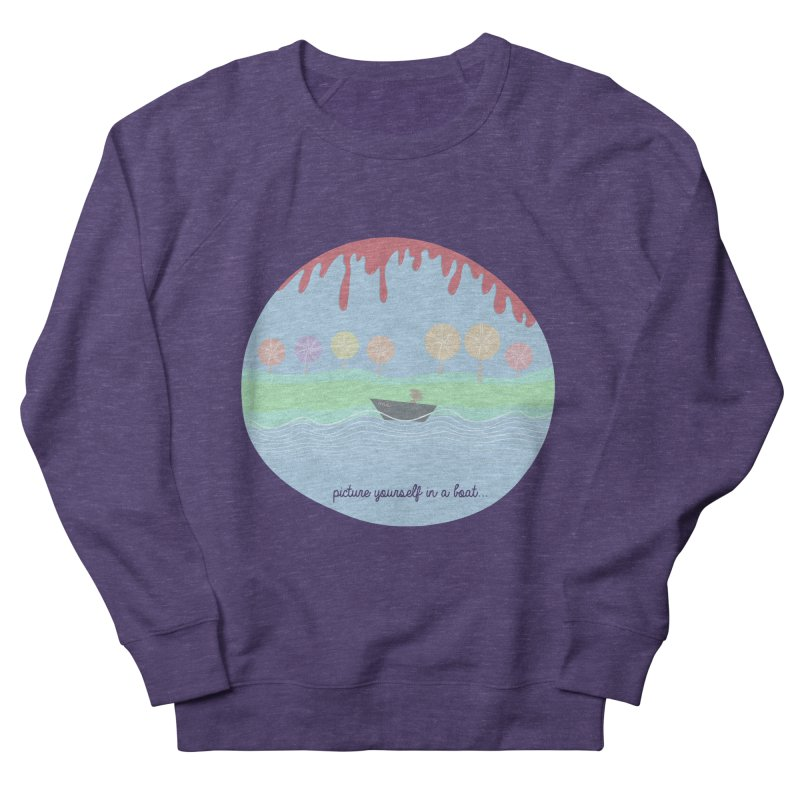 Picture yourself in a boat... Women's Sweatshirt by VeraChuckandDave's Artist Shop