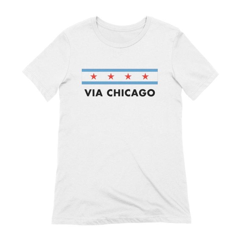Via Chicago Flag Women's T-Shirt by Via Chicago's March Shop