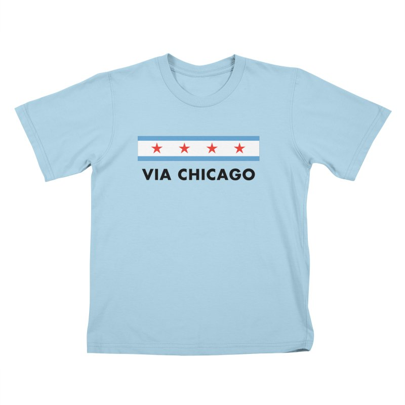 Via Chicago Flag Kids T-Shirt by Via Chicago's March Shop