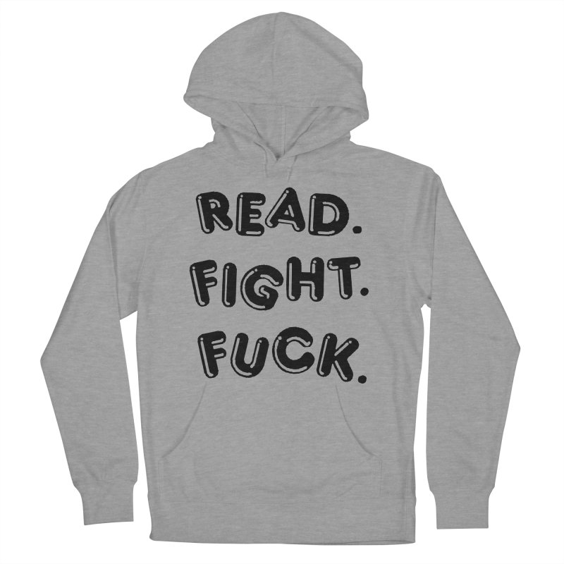 Read Fight Fuck Women's French Terry Pullover Hoody by Vice Versa Press