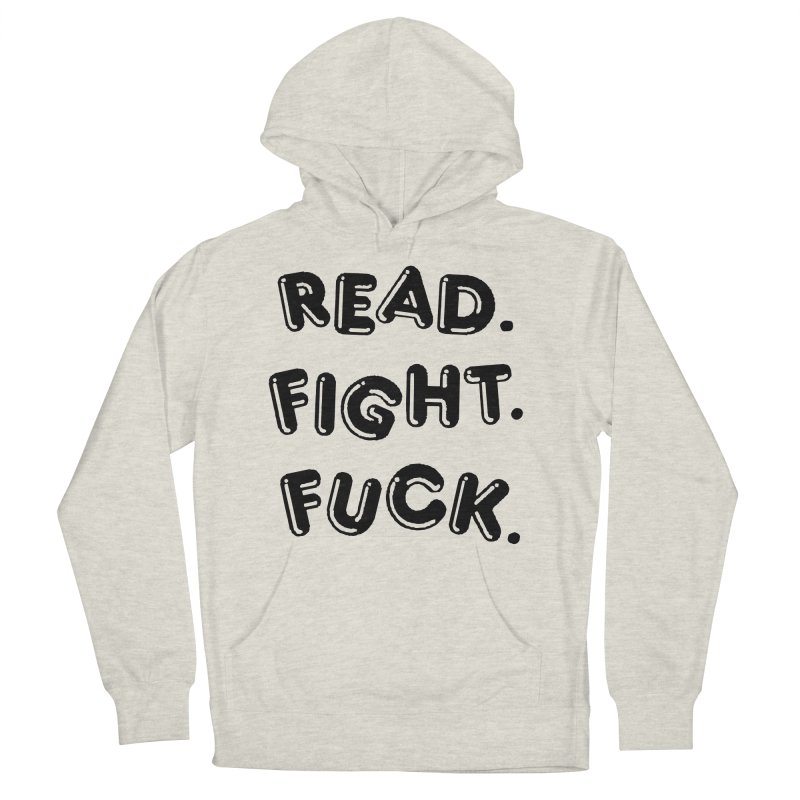 Read Fight Fuck Men's French Terry Pullover Hoody by Vice Versa Press