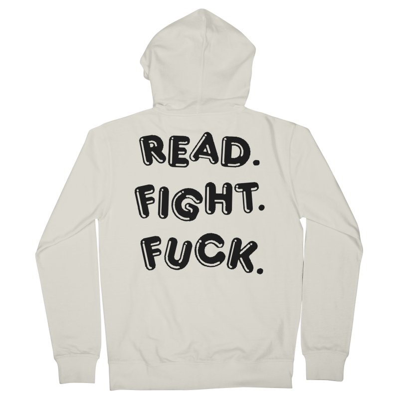 Read Fight Fuck Women's French Terry Zip-Up Hoody by Vice Versa Press