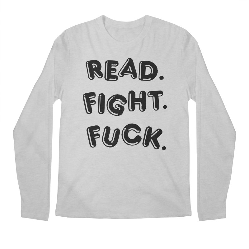 Read Fight Fuck Men's Longsleeve T-Shirt by Vice Versa Press