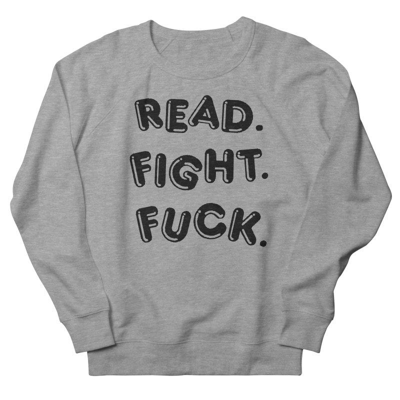 Read Fight Fuck Men's French Terry Sweatshirt by Vice Versa Press
