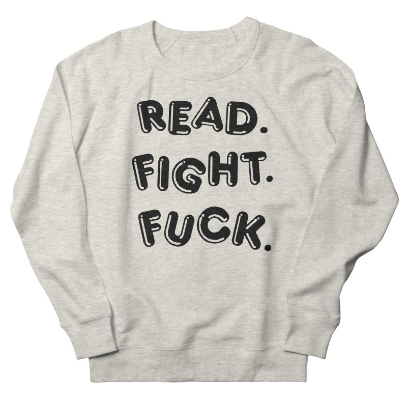 Read Fight Fuck Men's French Terry Sweatshirt by Vice Versa Press