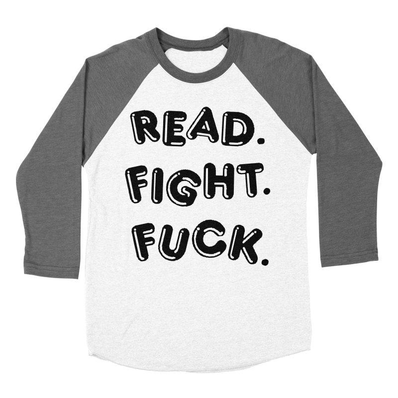 Read Fight Fuck Women's Baseball Triblend Longsleeve T-Shirt by Vice Versa Press