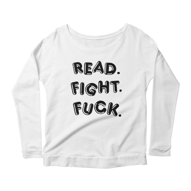 Read Fight Fuck Women's Scoop Neck Longsleeve T-Shirt by Vice Versa Press