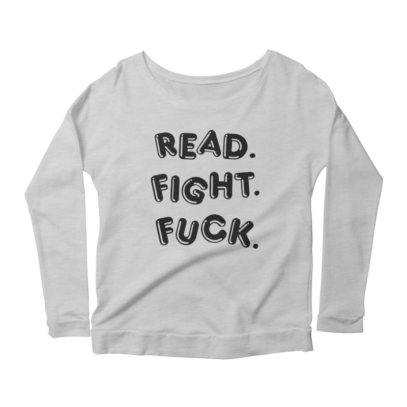 Read Fight Fuck Women's Longsleeve Scoopneck  by Vice Versa Press