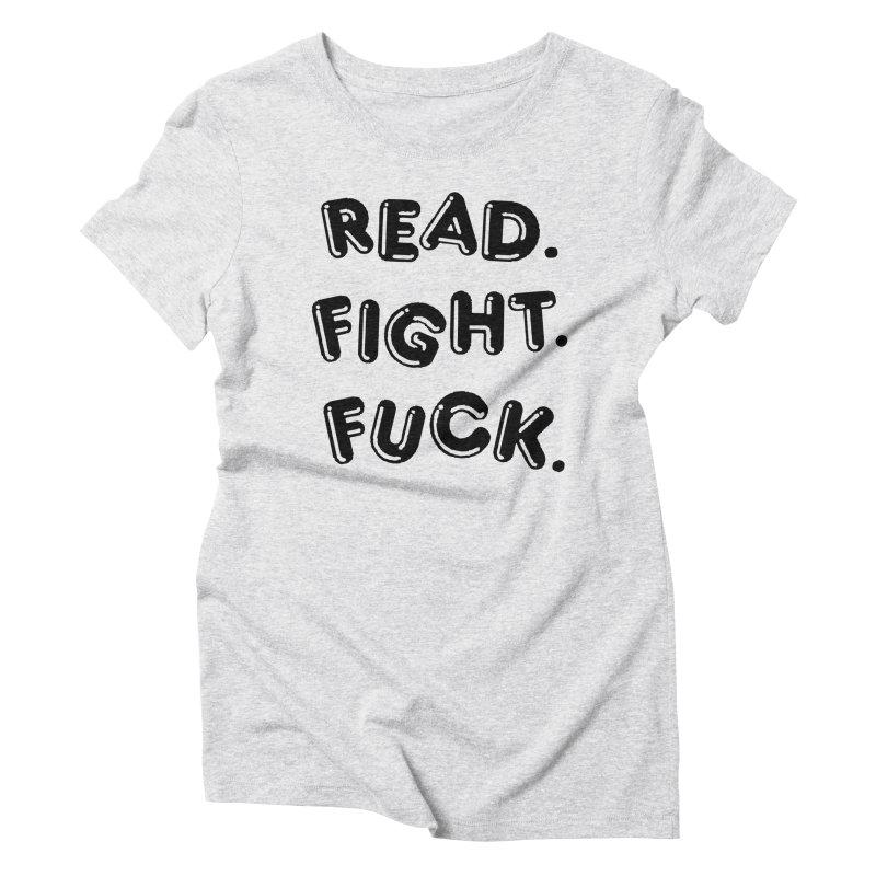 Read Fight Fuck Women's Triblend T-Shirt by Vice Versa Press