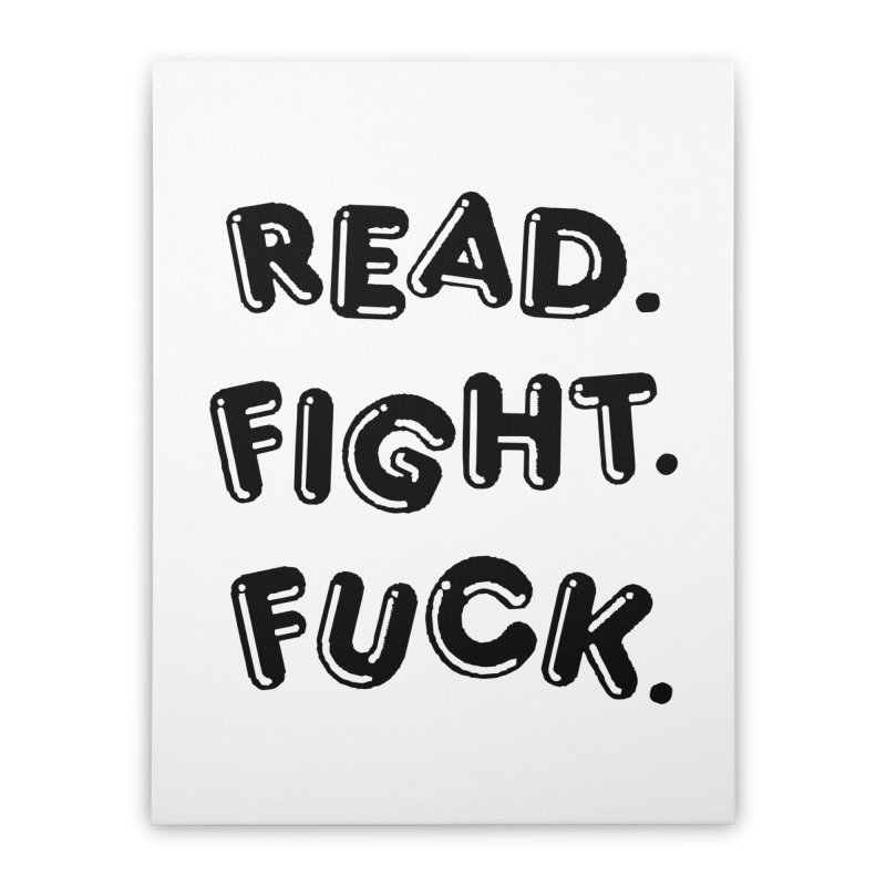 Read Fight Fuck Home Stretched Canvas by Vice Versa Press