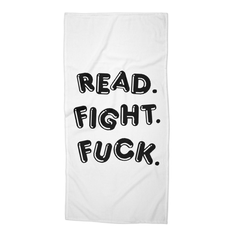 Read Fight Fuck Accessories Beach Towel by Vice Versa Press