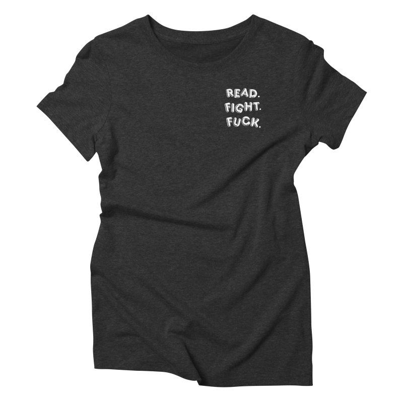 Read Fight Fuck (white) Women's Triblend T-Shirt by Vice Versa Press