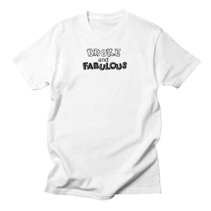 Broke & Fabulous in Women's Regular Unisex T-Shirt White by Vice Versa Press