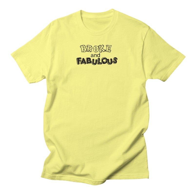 Broke & Fabulous Women's Regular Unisex T-Shirt by Vice Versa Press