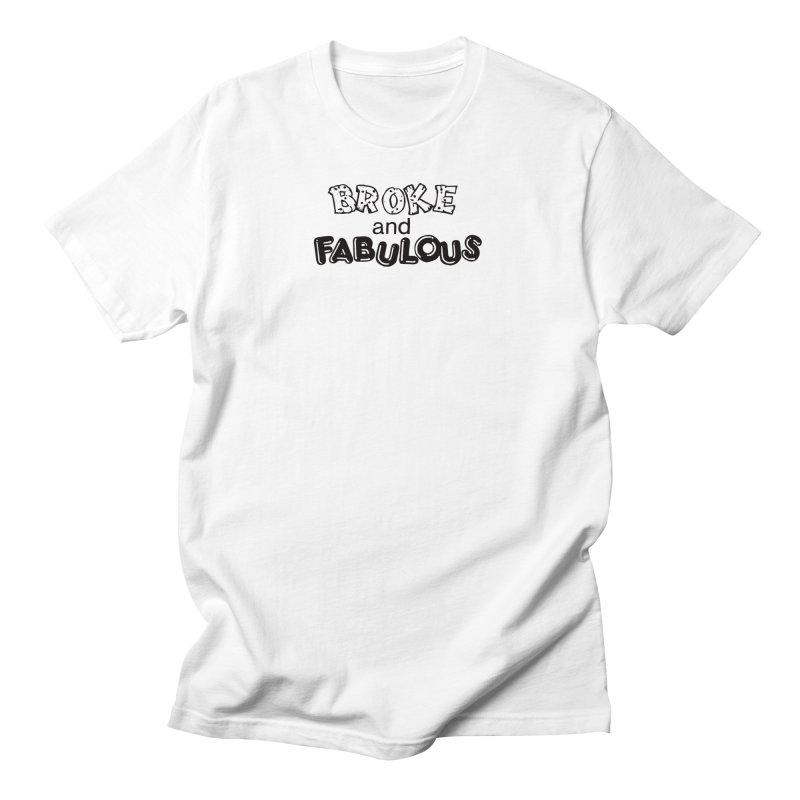Broke & Fabulous in Women's Unisex T-Shirt White by Vice Versa Press