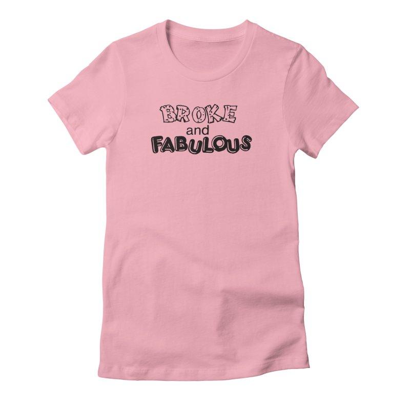 Broke & Fabulous in Women's Fitted T-Shirt Light Pink by Vice Versa Press