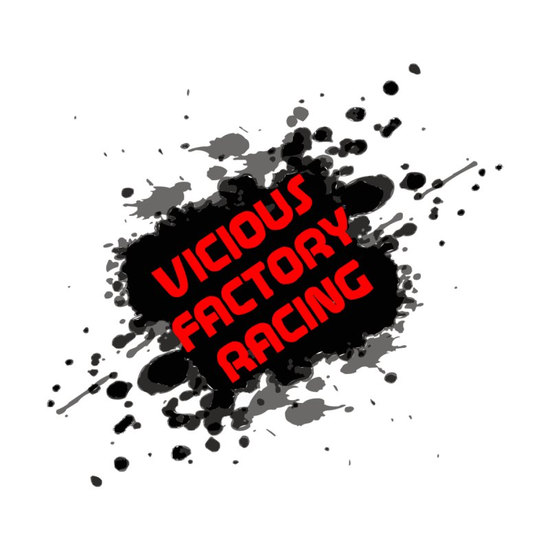 VICIOUS FACTORY RACING by Vicious Factory