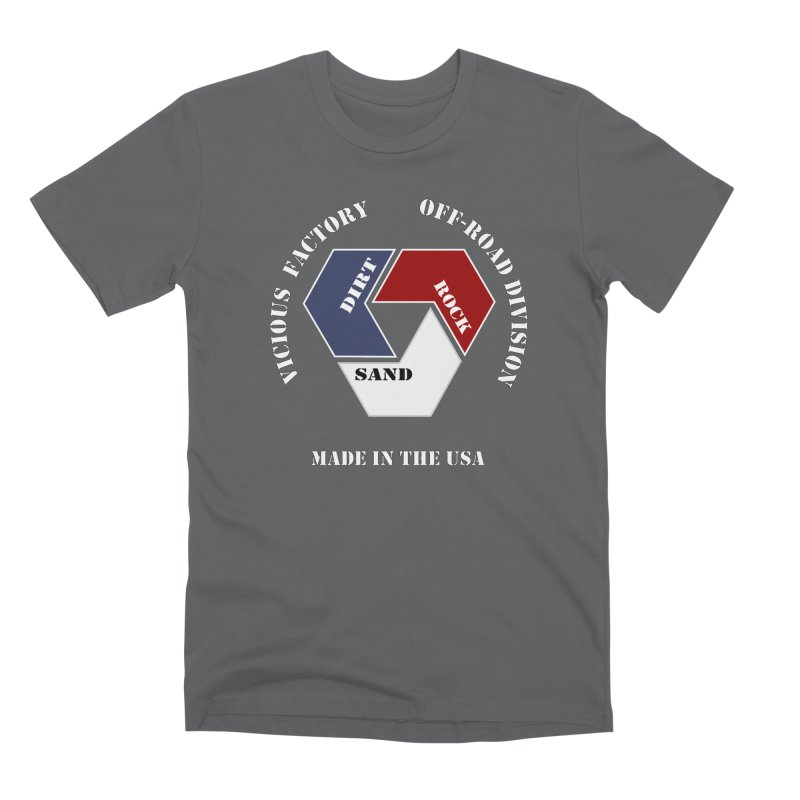 VICIOUS FACTORY OFF-ROAD  MADE IN THE USA Men's Premium T-Shirt by Vicious Factory