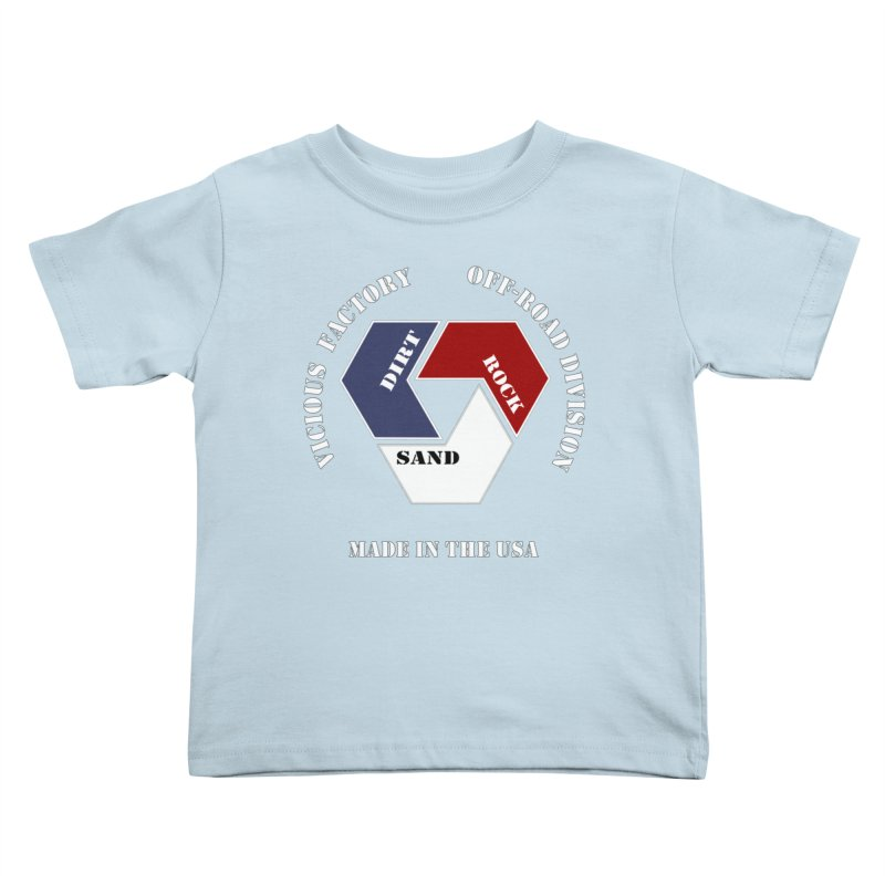 VICIOUS FACTORY OFF-ROAD  MADE IN THE USA Kids Toddler T-Shirt by Vicious Factory