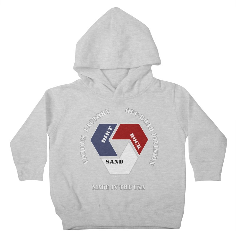 VICIOUS FACTORY OFF-ROAD  MADE IN THE USA Kids Toddler Pullover Hoody by Vicious Factory