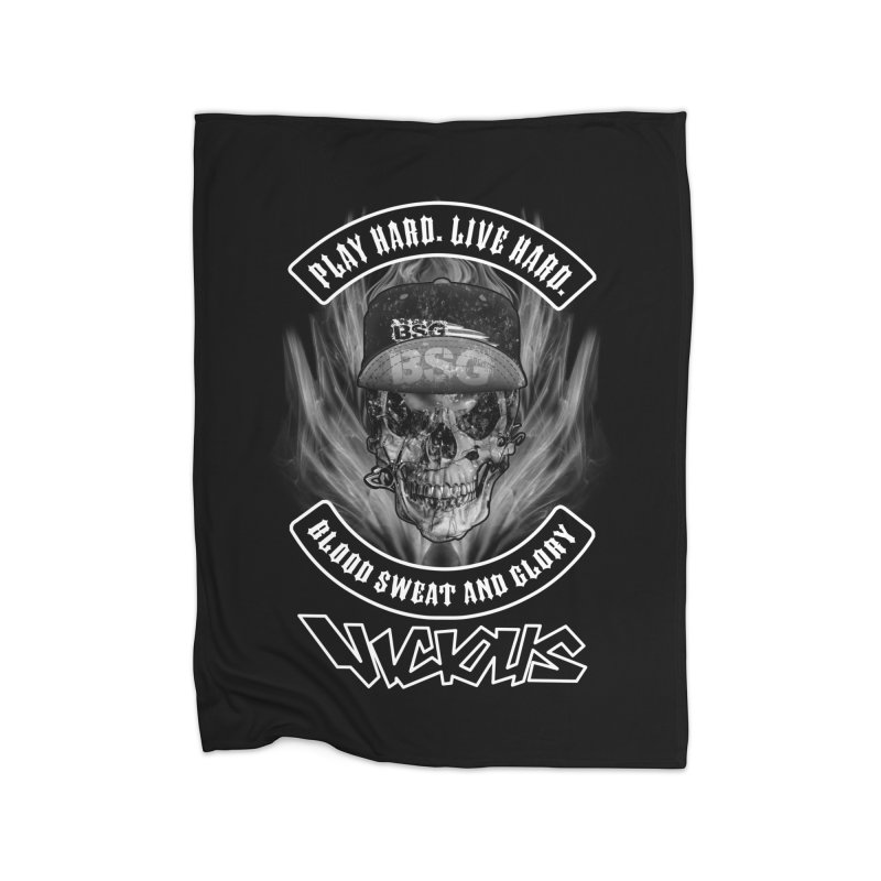 VICIOUS BLOOD SWEAT AND GLORY Home Blanket by Vicious Factory