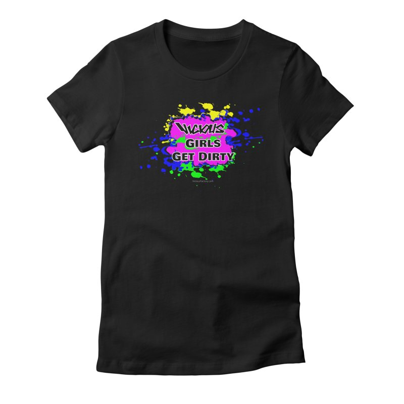 VICIOUS GIRLS GET DIRTY Women's T-Shirt by Vicious Factory