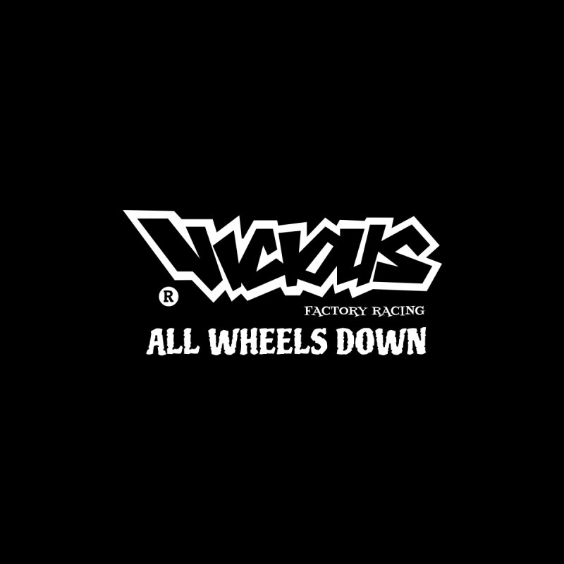 ALL WHEELS DOWN   by Vicious Factory