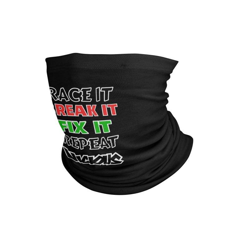 RACE IT BREAK IT FIX IT REPEAT Accessories Neck Gaiter by Vicious Factory