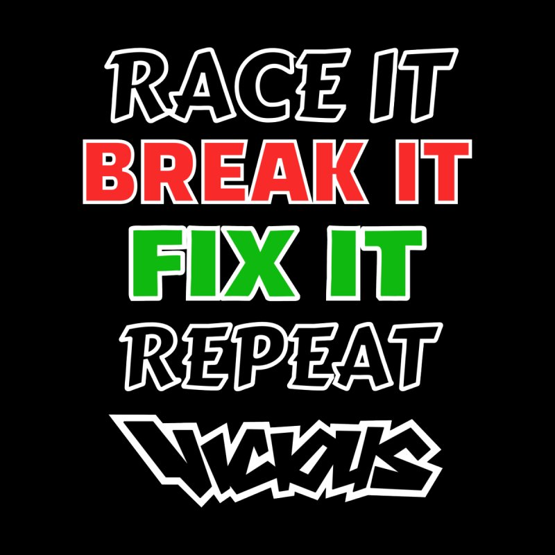 RACE IT BREAK IT FIX IT REPEAT Accessories Neck Gaiter by Vicious Factory