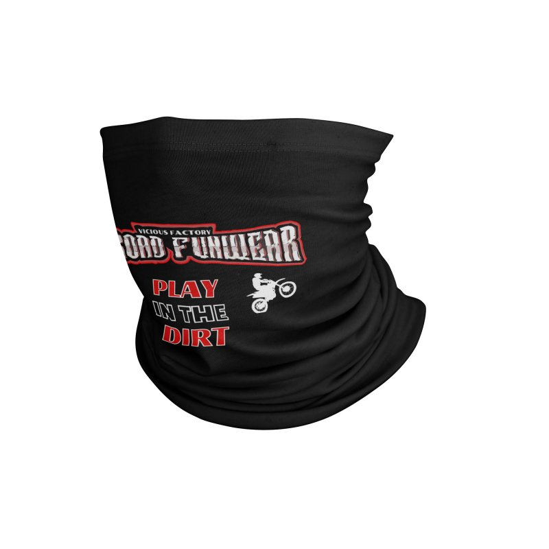 PLAY IN THE DIRT Accessories Neck Gaiter by Vicious Factory