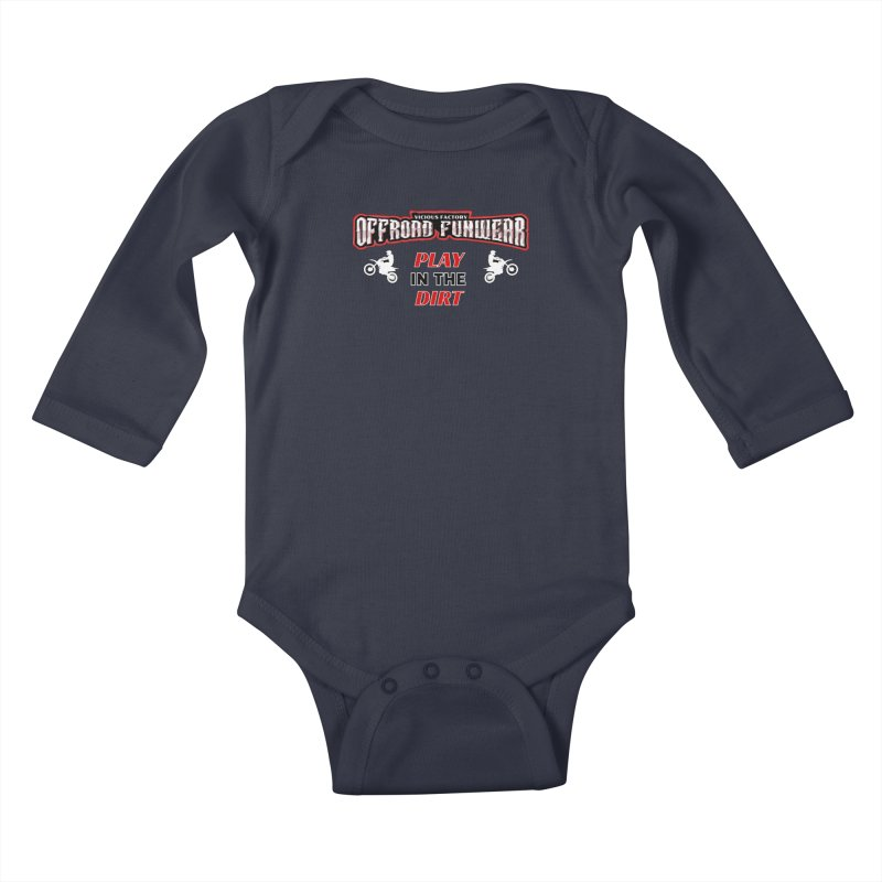 PLAY IN THE DIRT Kids Gear Baby Longsleeve Bodysuit by Vicious Factory