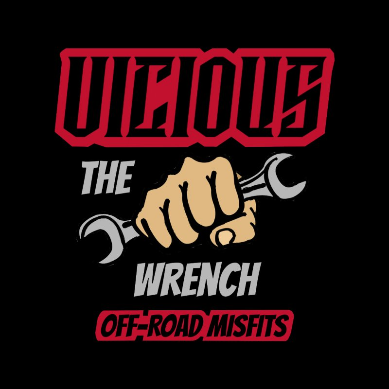 The Wrench Vicious off-road misfits Stickers Beach Towels Coffee Mugs Masks and more Phone Case by Vicious Factory