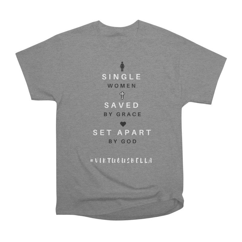 Single | Saved | Set Apart (Black &White) Women's Heavyweight Unisex T-Shirt by Living Virtuous Boutique