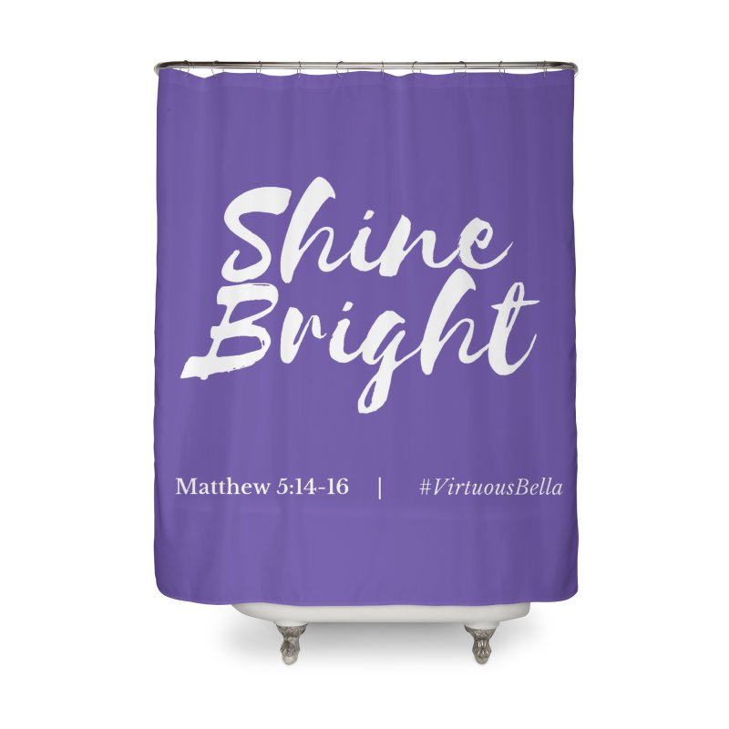 Shine Bright Purple (White Letters) Home Shower Curtain by Living Virtuous Boutique
