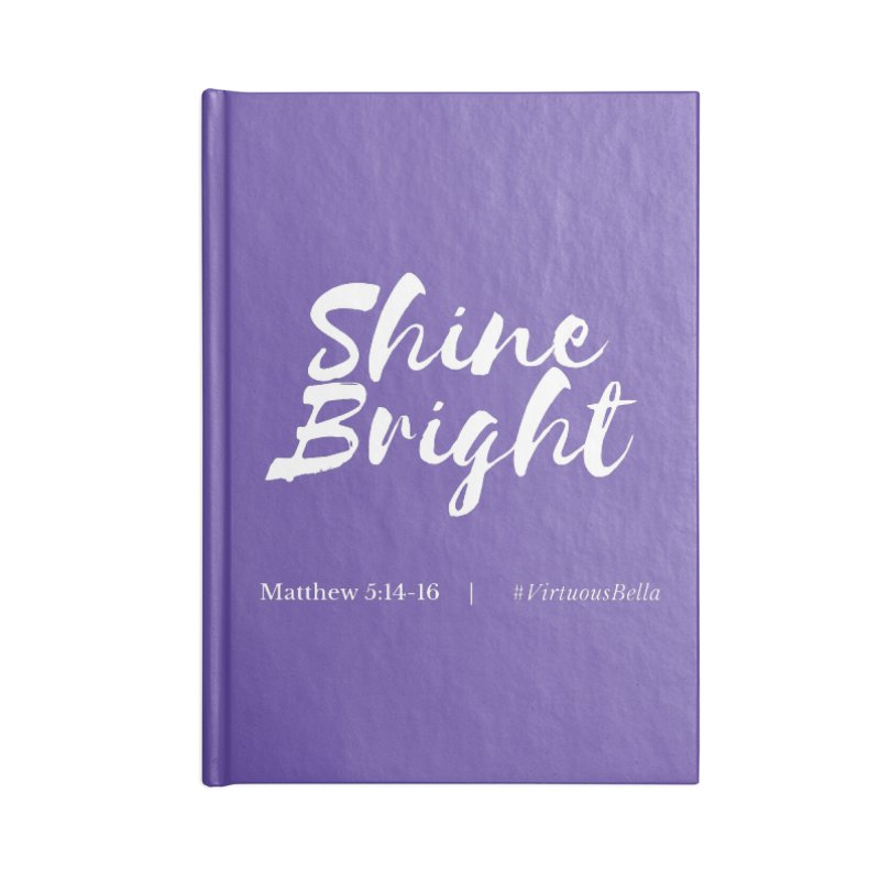 Shine Bright Purple (White Letters) Accessories Lined Journal Notebook by Virtuousbella Boutique
